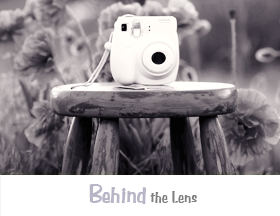 Behind the Lens